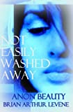 img - for 1: Not Easily Washed Away: Memoirs Of A Muslim's Daughter book / textbook / text book