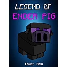 Legend Of EnderPig: Adventures With A Wise Old Chicken (ENDVENTURES SERIES Book 15)