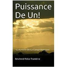 Puissance De Un!: ~La lumière De La Compréhension! (French Edition)