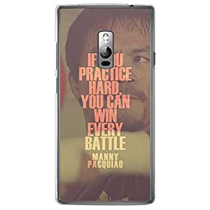 Loud Universe Oneplus 2 If You Practice Hard You Can Win Every Battle Manny Pacquiao Printed Transparent Edge Case - Multi Color