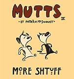 More Shtuff - Mutts III, Patrick McDonnell, 0836268237