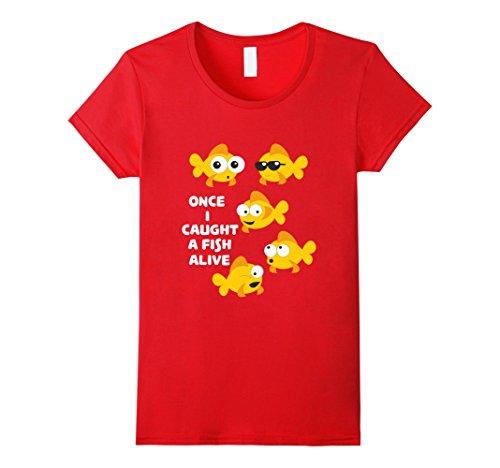 Womens 12345 Once I Caught a Fish Alive Goldfish Fun T-shirt Medium Red