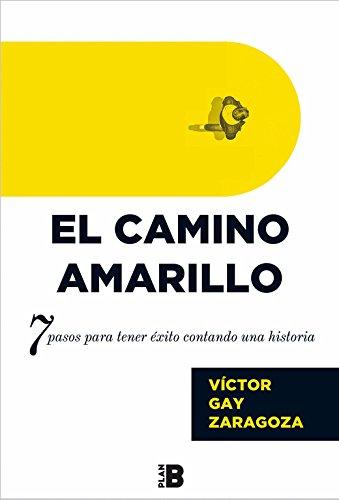 El camino amarillo / The Yellow Brick Road (Spanish Edition) [Victor Gay Zaragosa] (Tapa Blanda)