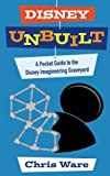 Disney Unbuilt: A Pocket Guide to the Disney Imagineering Graveyard