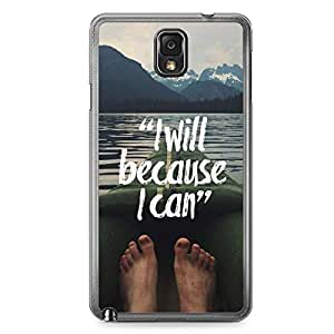 Inspirational Samsung Note 3 Transparent Edge Case - I will Because I can