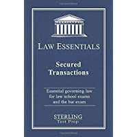 Secured Transactions, Law Essentials: Governing Law for Law School and Bar Exam Prep
