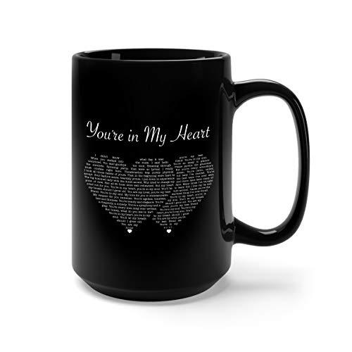 You're In My Heart Song Lyrics Couple Heart Ceramic Coffee Mug Tea Cup (15oz, Black)