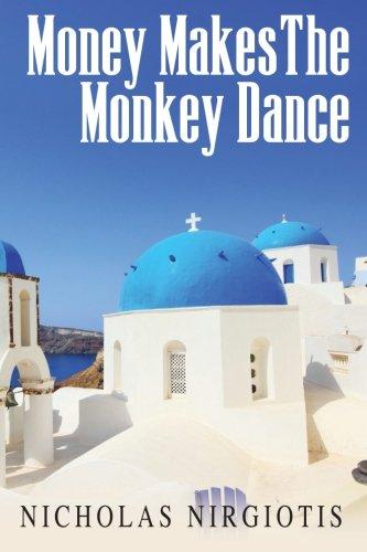 Read Online Money Makes the Monkey Dance ebook
