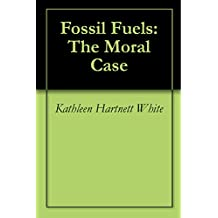 Fossil Fuels: The Moral Case