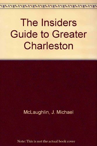 The Insiders Guide to Greater Charleston