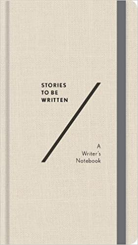 Stories To Be Written A Writers Notebook Abrams Noterie