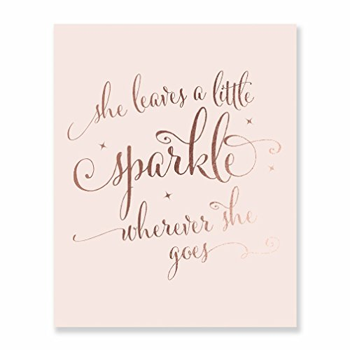 She Leaves a Little Sparkle Wherever She Goes Rose Gold Foil Nursery Decor Pink Wall Art Calligraphy Girls Room Metallic Pink Poster 8 inches x 10 inches A39 -