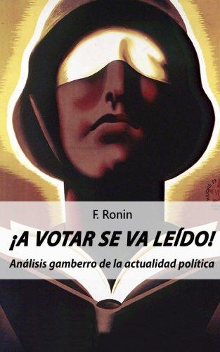¡A votar se va leido!: Analisis gamberro de la actualidad politica (Spanish Edition) [F. Ronin] (Tapa Blanda)