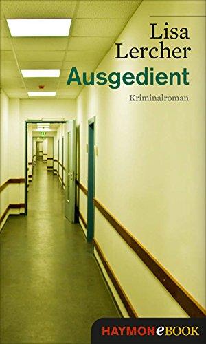 Ausgedient: Kriminalroman (Lisa Lercher Krimis 3) (German Edition)