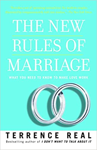 48cc75e7d The New Rules of Marriage  What You Need to Know to Make Love Work   Terrence Real  8601300233338  Amazon.com  Books