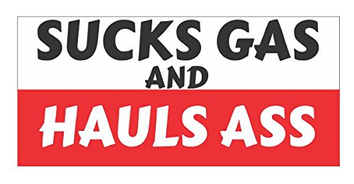 Ass Vinyl Sticker - Sucks Gas and Hauls Ass Vinyl Sticker Decal