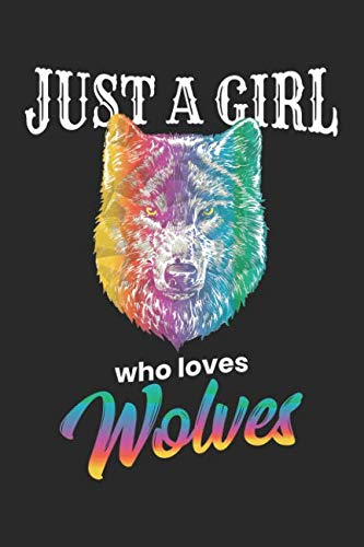 Just A Girl Who Loves Wolves: Blank Lined Notebook ()