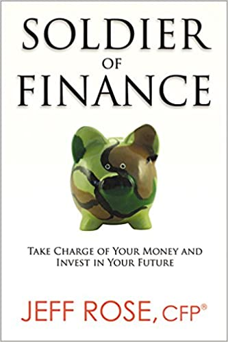 da963bfa85abd6 Soldier of Finance  Take Charge of Your Money and Invest in Your Future   Jeff Rose  9780814433287  Amazon.com  Books
