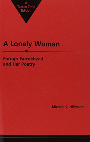 A Lonely Woman: Forugh Farrokhzad and Her Poetry (Three Continents Press) ()
