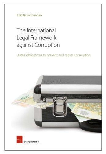 The International Legal Framework against Corruption: States' obligations to prevent and repress corruption