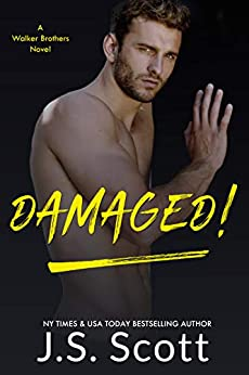 Damaged!: A Walker Brothers Novel (The Walker Brothers Book 3) by [Scott, J. S.]