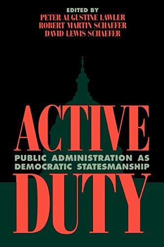 Active Duty: Public Administration as Democratic Statesmanship (Political Life) by Robert Martin Schaefer (1998-08-01)