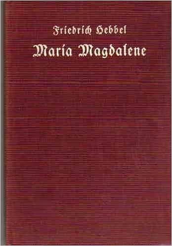 Maria Magdalene. Ein bürgerliches