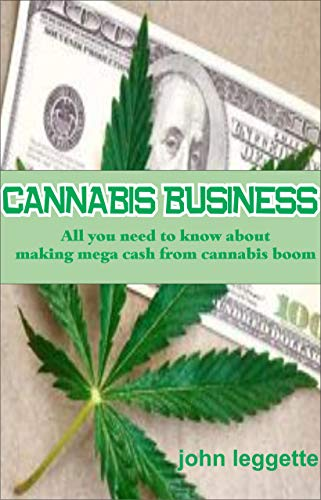 41kKjtlbpUL - CANNABIS BUSINESS: All you need to know about making mega cash from cannabis boom
