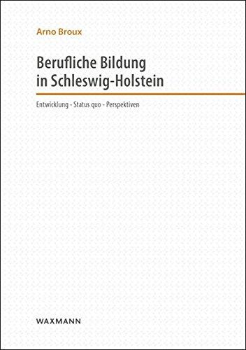 Berufliche Bildung in Schleswig-Holstein: Entwicklung  Status quo  Perspektiven