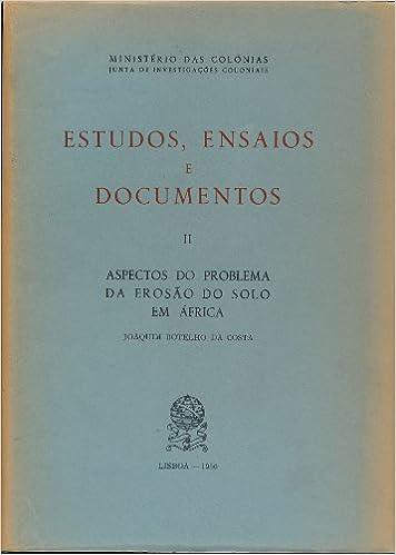 Aspectos do Problema da Erosão do Solo em África (Estudos, Ensaios e Documentos, II): Joaquim Botelho da Costa: Amazon.com: Books