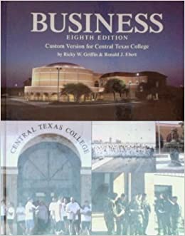 Business eighth edition by ricky w griffin and ronald j ebert business eighth edition by ricky w griffin and ronald j ebert custom version for central texas ricky w griffin and ronald j ebert 9780536945983 fandeluxe Choice Image