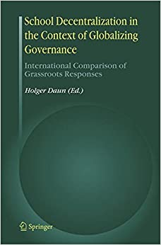 Book School Decentralization in the Context of Globalizing Governance: International Comparison of Grassroots Responses