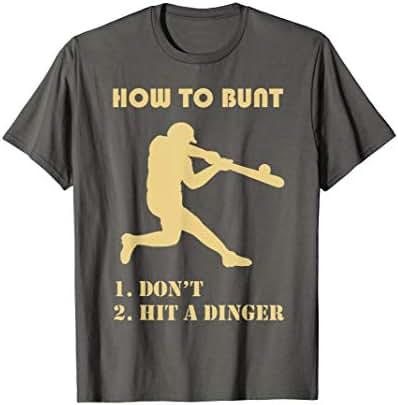 How To Bunt 1.Don't 2.Hit Dinger Softball T-Shirt