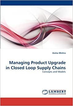 Book Managing Product Upgrade in Closed Loop Supply Chains: Concepts and Models