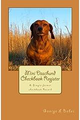 Mini Daschund Checkbook Register: A Simple format checkbook Record Paperback