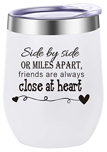 Side By Side or Miles Apart,Friends Are Always Close at Heart Wine Tumbler,Coffee Mug,Cup,Birthday Day Best Friends,Long Distance Friendship,Christmas Gifts White
