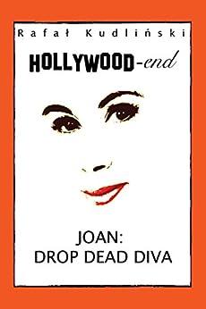 Joan: Drop Dead Diva: (Joan Rivers returns) by [Kudlinski, Rafal]