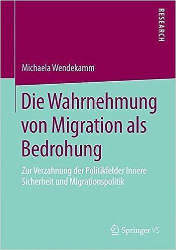Book Die Wahrnehmung von Migration als Bedrohung by Michaela Wendekamm (2014-12-01)