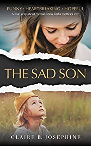 The Sad Son: A surprisingly funny story about mental illness and a mother's