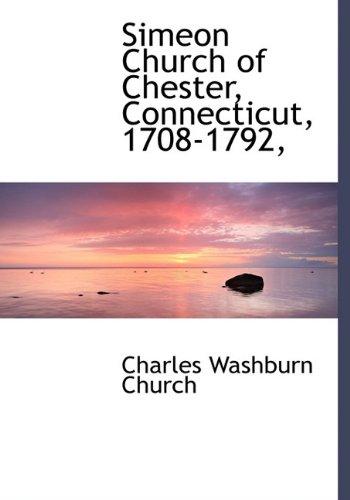 Simeon Church of Chester, Connecticut, 1708-1792, pdf epub