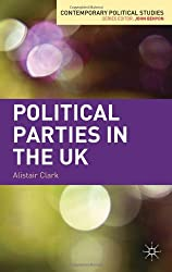 Political Parties in the UK (Contemporary Political Studies)