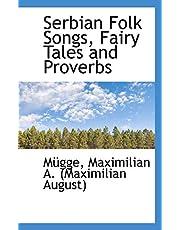 Serbian Folk Songs, Fairy Tales and Proverbs