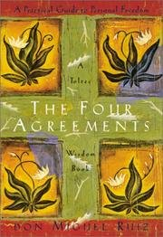 The Four Agreements: A Practical Guide to Personal Freedom (A Toltec Wisdom Book) by Amber-allen Publ.
