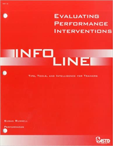 Download online Evaluating Performance Interventions: Tips, Tools, and Intelligence for Trainers (Infoline ASTD) PDF, azw (Kindle), ePub, doc, mobi
