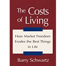 The Costs of Living:How Market Freedom Erodes the Best Things in Life