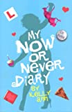 Front cover for the book My Now or Never Diary by Rettig Liz