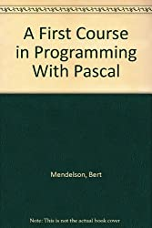 A First Course in Programming With Pascal