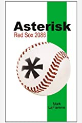 Asterisk: Red Sox 2086 Kindle Edition