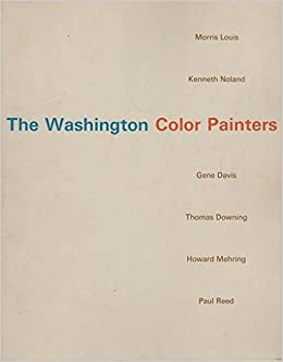 The Washington Color Painters : Morris Louis, Kenneth Noland, Gene ...