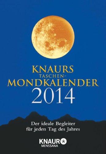 Knaurs Taschen-Mondkalender 2014: Der ideale Begleiter für jeden Tag des Jahres
